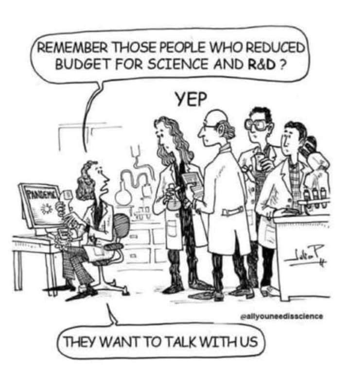 Ihr erinnert euch an die Typen, die das Budget für Wissenschaft und Forschung gekürzt haben? Sie wollen uns sprechen.