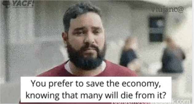 Wie viele Tote ist dir die Rettung der Wirtschaft wert?